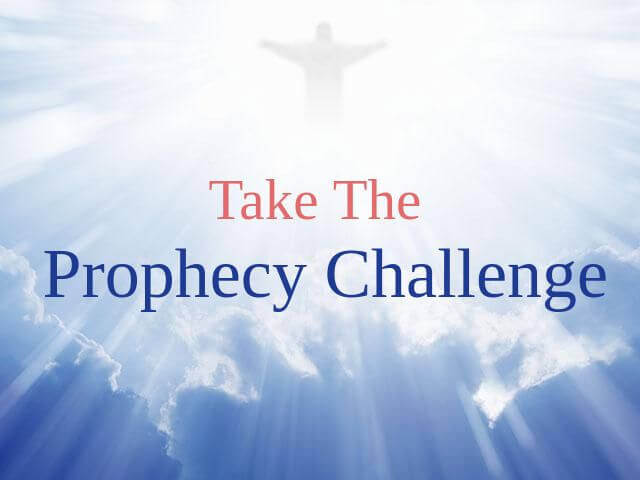 A Prophecy Challenge Regarding The Return of Jesus Christ