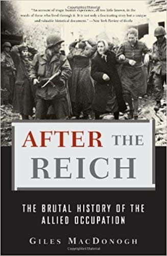 British Historian Details Mass Killings and Brutal Mistreatment of Germans at the End of World War Two